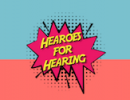 Busy Fall Semester for Hearoes for Hearing